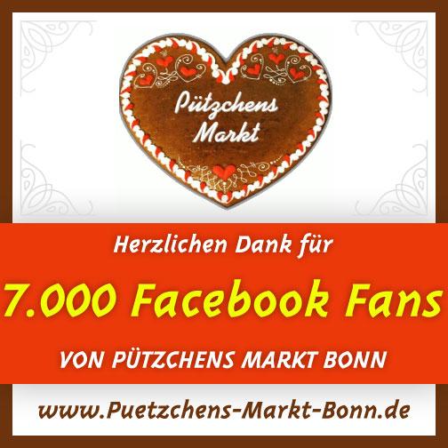 Herzlichen Dank für 7.000 Facebook Fans von Pützchens Markt Bonn!
